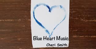 Blue Heart Music - Cheri Smith