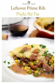 1 large thinly sliced vidalia onion. Leftover Prime Rib Phyllo Pot Pie Leftover Roast Beef Recipe Platter Talk