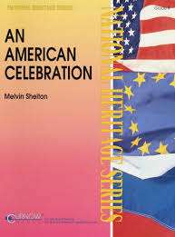 Curnow Music An American Celebration (Grade 4 - Score and Parts) Concert  Band Level 4 Composed by Melvin Shelton: Curnow Music: 0073999746211:  Amazon.com: Books