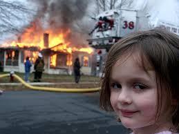 Disaster Girl   Know Your Meme via Relatably.com