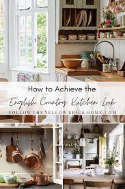 Follow The Yellow Brick Home How To Achieve The English Country Kitchen Look Follow The Yellow Brick Home
