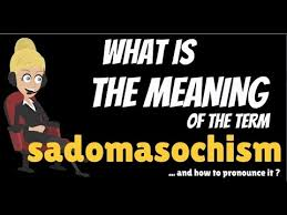 Is amp; Does Sadomasochism Mean Sadomasochism What Youtube Explanation Meaning -
