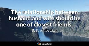 Good Relationship Quotes 51 Wonderful The Relationship Between Husband And Wife Should Be One Of Closest