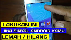 Maybe you would like to learn more about one of these? Cara Memperbaiki Sinyal Hp Yang Hilang Sinyal Lemah Youtube