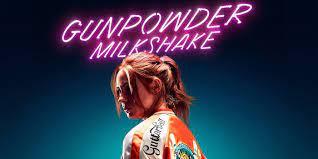 2021 - Gunpowder Milkshake 2 ist eine ...