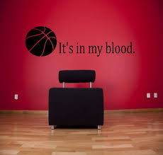 it 039 s in my blood basketball wall decal sports decals basketball