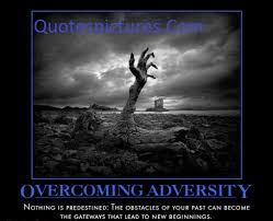 Quotes About Overcoming Adversity Beauteous Adversity Overcoming Quotes Quotespictures
