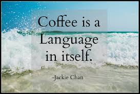 Image result for inspirational coffee quotes.