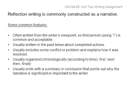 cm unit two writing assignment reflective essay topics choose one cm104 05 unit two writing assignment reflection writing is commonly constructed as a narrative