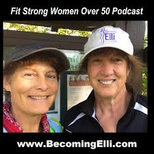 Fit Strong Women Over 50 - Becoming Elli