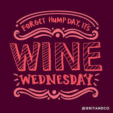 Forget Hump Day Its Wine Wednesday Bookmark This Wine