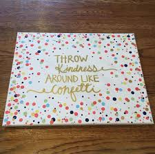 throw kindness around like confetti cute canvas for the dorm room