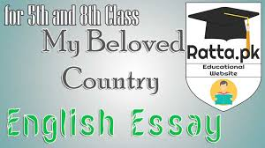 my beloved country english essay for th and th class pk my beloved country english essay for 5th and 8th class