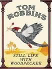 Tom Robbins, Still Life with Woodpecker