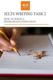 the best problem solution essay ideas solution  do you want to learn how to create a problem solution essay worthy of a high band score in ielts writing task 2 learn the structure needed