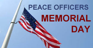 police officer s memorial day. Fine Day National Police Week U2013 Peace Officers Memorial Day U201c On Officer S Day A