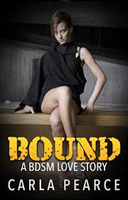 Bound: A BDSM love story eBook: Pearce, Carla: Amazon.ca: Kindle Store