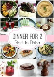 easy dinner ideas for two romantic. dinner for two meal plan, start to finish easy ideas romantic