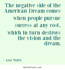 Great Gatsby Quotes On American Dream Best of Create Graphic Picture Quote About Success The Negative Side Of