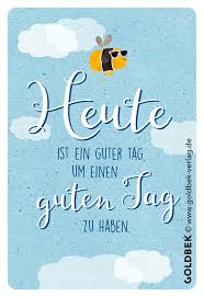 Postkarten Gute Laune Heute Ist Ein Guter Tag Um Einen Guten Tag