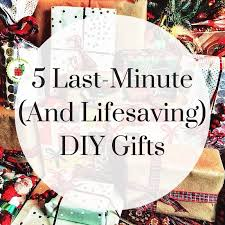 5 Last-Minute(And Lifesaving)DIY Gifts