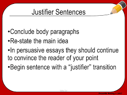 transitions justifiers ppt video online justifier sentences conclude body paragraphs re state the main idea