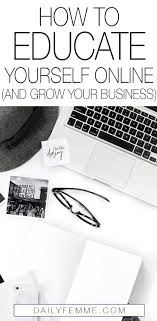 How To Educate Yourself Online (and Grow Your Business) - The ...