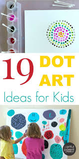 19 Dot Art Ideas for Kids to Try with Q-tips, Stickers, Paper Plates &  More. PointillismFun ...
