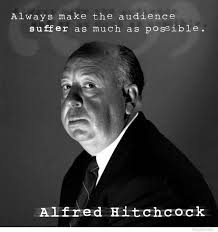 Alfred Hitchcock Quotes Simple Always Make The Audience Suffer As Much As Possible Alfred
