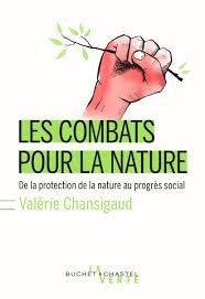 Les Combats Pour La Nature Valérie Chansigaud
