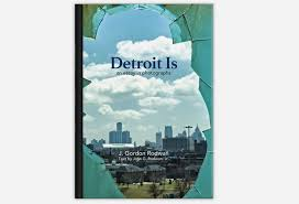 detroit is an essay in photographs j gordon rodwan john g   detroit is an essay in photographs by j gordon rodwan text by john