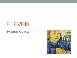 eleven by sandra cisneros ppt video online 1 eleven by sandra cisneros