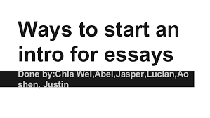 how to start a persuasive essay intro robot essay graders how to start a persuasive essay intro