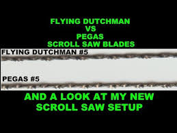 Flying Dutchman Vs Pegas Blades And My Scroll Saw Setup