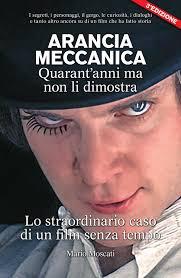 Arancia Meccanica. Quarant anni ma non li dimostra 3 edizione.