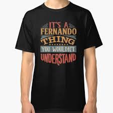 Dad Fernando T-Shirts | Redbubble