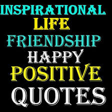 Motivational lifepositivefriendship quotes 4040 apk Inspiration Quotes About Life And Friendship Inspirational