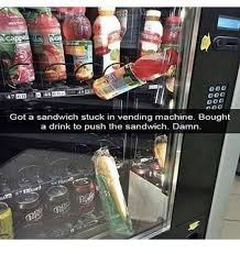 Stuck Vending Machine Fascinating Got A Sandwich Stuck In Vending Machine Bought A Drink To Push The