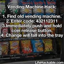 How To Get Free Money From A Vending Machine 2016 Unique Life Hacks Vending Machine Hack Unique Cool Ideas Pinte