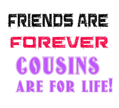 Cousin Love Quotes Stunning Quotes About Cousin Friendship Awesome Cousins Are The Perfect