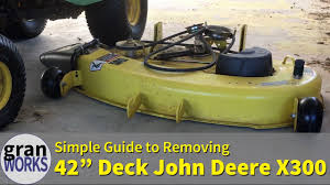 removing a 42 in deck from a john deere x300 removing a 42 in deck from a john deere x300