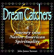 Dream Catchers Legend Lore And Artifacts Cool Dream Catchers A Journey Into Native American Spirituality John