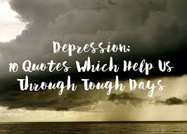 Help Quotes Simple Depression 48 Quotes Which Help Us Through Tough Days