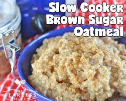 slow cooker brown sugar oatmeal my