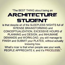The best thing about being an Architecture STUDENT