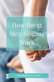 How 12 Step Slogans Work — Counseling Recovery, Michelle Farris, LMFT