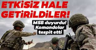 Son dakika   MSB duyurdu: 9 terörist etkisiz hale getirildi