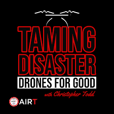 Taming Disaster: Drones For Good