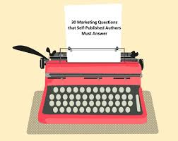 30 Marketing Questions that Self-Published Authors Must Answer ...