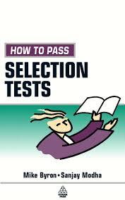 How to Pass Selection Tests: Byron, Mike, Modha, Sanjay ...
